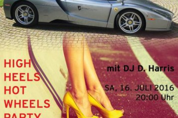 High Heels, Hot Wheels Party am Samstag 16. Juli 2016, 20 Uhr